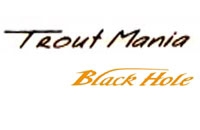 Black Hole TROUT MANIA
